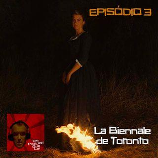 Episódio 03: La Biennale de Toronto