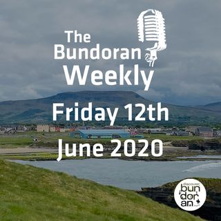 095 - The Bundoran Weekly - Friday 12th June 2020
