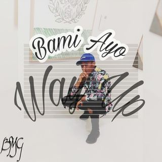 Bami_Ayo - Way Up
