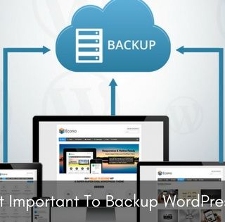 Why Is It Important To Backup WordPress Site