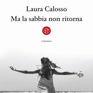 """Laura Calosso """"Ma la sabbia non ritorna"""""""