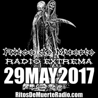 Ritos De Muerte Radio Show 29MAY2017