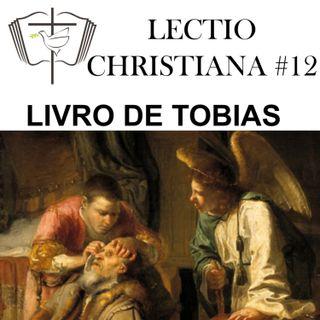 Lectio Christiana 12 - Livro de Tobias