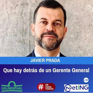 Javier Prada. Lo que hay detrás de un Gerente General