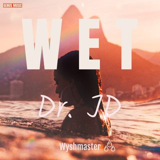 Wet by Dr. JD produced by Wyshmaster Beats