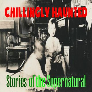 Chillingly Haunted | Interview with June Lundgren | Podcast