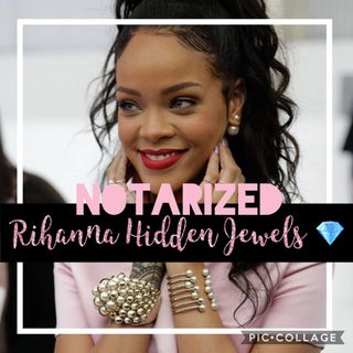 Hidden Jewels : Rihanna Edition