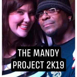 Episode 50 - The Mandy Project 2K19 (Audio via periscope)