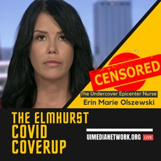 The Elmhurst COVID Coverup with Erin Marie Olszewski