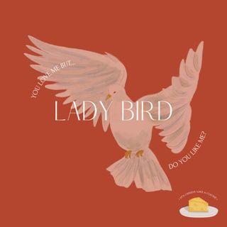 02x15 Lady Bird: ¿Atención es igual a amar?