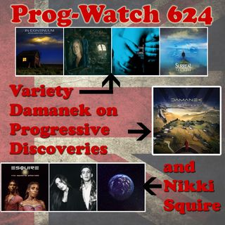 Episode 624 - Variety, Nikki Squire, and Damanek on Progressive Discoveries