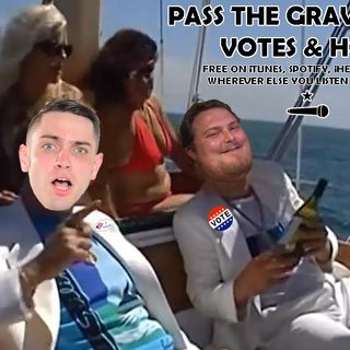 Pass The Gravy #256: Votes & Hoes