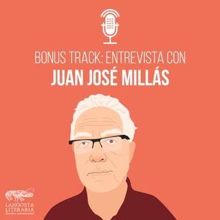 Bonus track: Entrevista con Juan José Millás