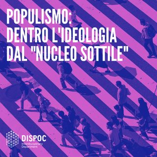 "Populismo: dentro l'ideologia dal ""nucleo sottile"""
