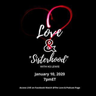 Love & Sisterhood