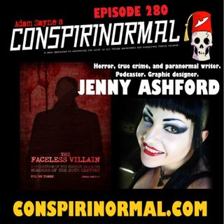 Conspirinormal Episode 280- Jenny Ashford 5 (The Faceless Villain 3)