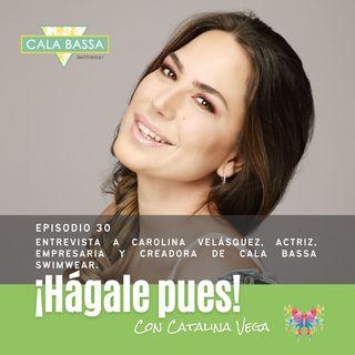 Episodio 30 - Entrevista a Carolina Velásquez