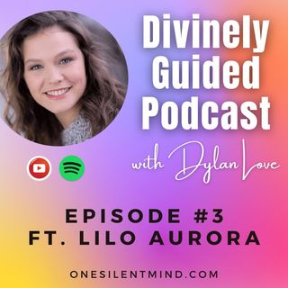 Ep#3 Merging with Intuitive Guidance ft. Lilo Aurora