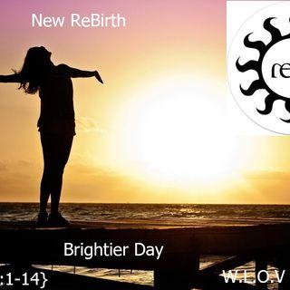 New ReBirth                                Brightier   Day