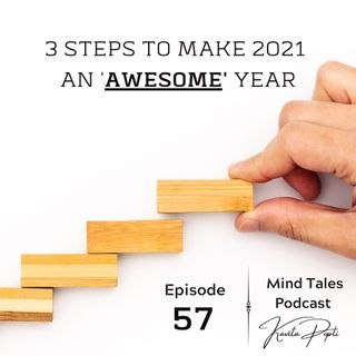 Episode 57 - 3 steps to make 2021 an AWESOME year