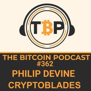The Bitcoin Podcast #362- Philip Devine of CryptoBlades
