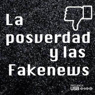 La postverdad y los fake news