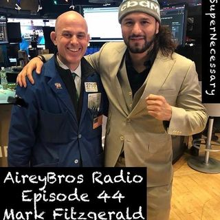 Airey Bros. Radio Episode 44 Mark Fitzgerald