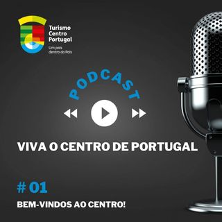 #01 - Viva o Centro de Portugal