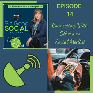 Episode 14 - Connecting With Others On Social Media - 9_16_20