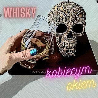 WHISKY KOBIECYM OKIEM - ODC. 1 Pierwsze spotkanie z whisky