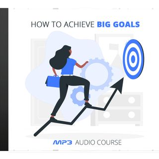 How To Achieve Big Goals #2