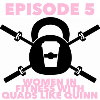Women in Fitness: Quads Like Quinn