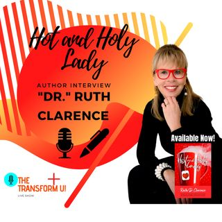 How You Can Be a Hot and Holy Lady! with Best Selling Author Ruth Clarence
