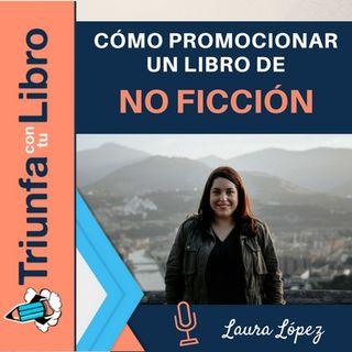 Cómo promocionar un libro de no ficción con Laura López (@lauralofer). Episodio 112