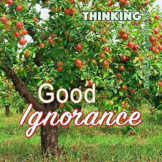 Good Ignorance (TTTS#20)