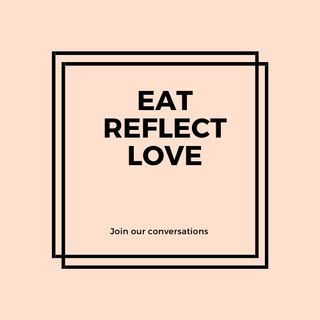 Eat, Reflect, Love