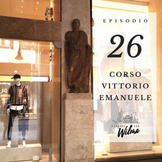 Puntata 26 - Corso Vittorio Emanuele