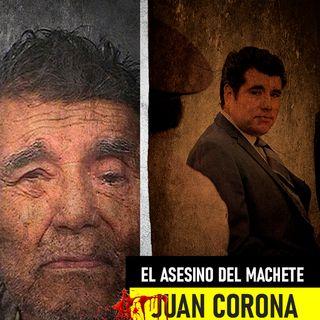Juan Corona | El Asesino Del Machete