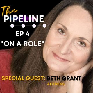 EP 4: On A Role with Actress, Beth Grant