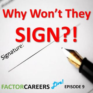 Episode 9 - Why Won't They Sign?! - FactorCareers Live!