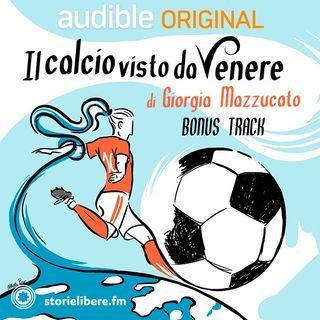 Bonus Track - Il calcio visto da Venere