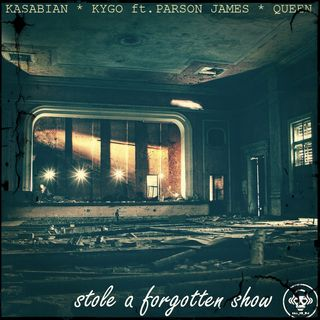 Kill_mR_DJ - Stole A Forgotten Show (Kasabian vs Kygo vs Queen)