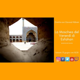 La Moschea del Venerdì di Esfahan