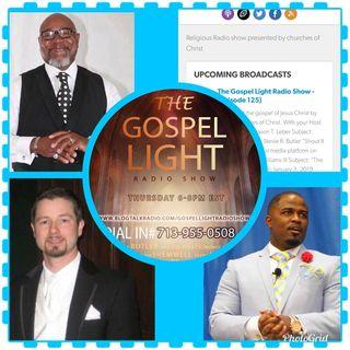 The Gospel Light Radio Show - (Episode 125)