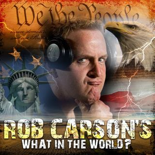 Rob Carson's What in the World? October 18, 2020!