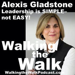 065 Alexis Gladstone - Leadership is SIMPLE, not EASY!