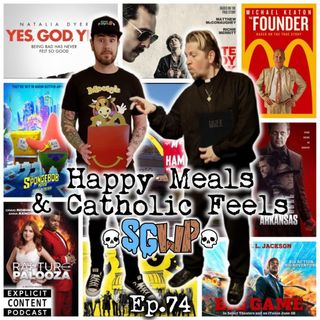 Ep 74 - Happy Meals & Catholic Feels