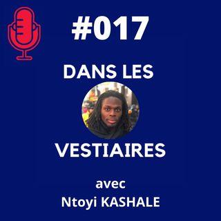 #017 – Ntoyi KASHALE – Dance mais pas que …