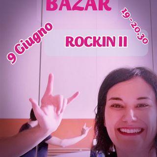 Bazar XI Puntata - 09/06/2020 - Rock iN! Pt.2