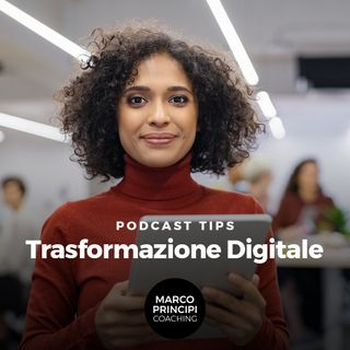 """Podcast Tips """"Trasformazione Digitale"""""""